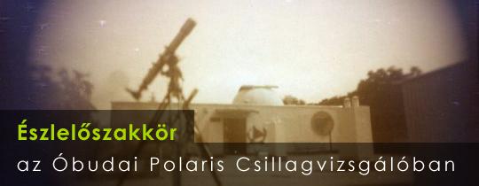 Észlelőszakkör az Óbudai Polaris Csillagvizsgálóban