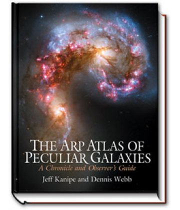 The Arp Atlas of Peculiar Galaxies (Jeff Kanipe and Dennis Webb)